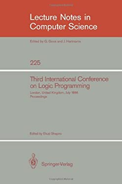 Third International Conference on Logic Programming: Imperial College of Science and Technology, London, United Kingdom, July 14-18, 1986. Proceedings 9783540164920