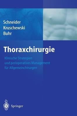 Thoraxchirurgie: Klinische Strategien Und Perioperatives Management F R Allgemeinchirurgen 9783540200260