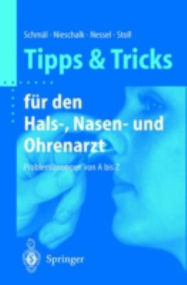 Tipps Und Tricks Fa1/4r Den Hals-, Nasen- Und Ohrenarzt: Problemlasungen Von a - Z 9783540678878