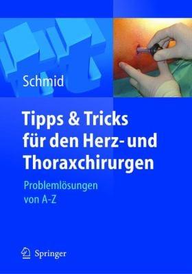 Tipps Und Tricks F R Den Herz- Und Thoraxchirurgen: Probleml Sungen Von a - Z 9783540214410
