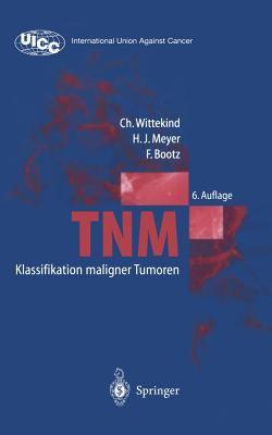 Tnm Klassifikation Maligner Tumoren 9783540436645