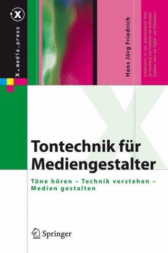 Tontechnik Fur Mediengestalter: T Ne H Ren - Technik Verstehen - Medien Gestalten (Revised) 9783540718697