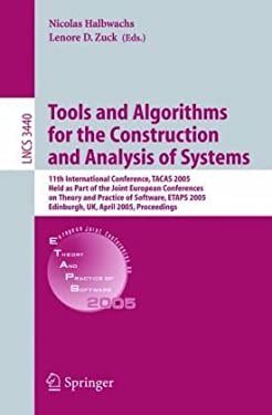 Tools and Algorithms for the Construction and Analysis of Systems: 11th International Conference, Tacas 2005, Held as Part of the Joint European Confe 9783540253334