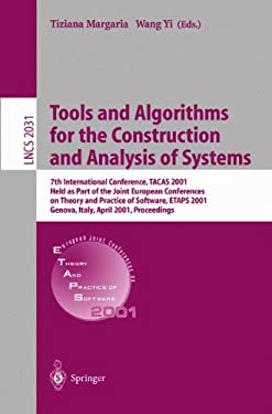 Tools and Algorithms for the Construction and Analysis of Systems: 7th International Conference, Tacas 2001 Held as Part of the Joint European Confere 9783540418658