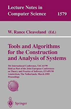 Tools and Algorithms for the Construction of Analysis of Systems: 5th International Conference, Tacas'99, Held as Part of the Joint European Conferenc 9783540657033