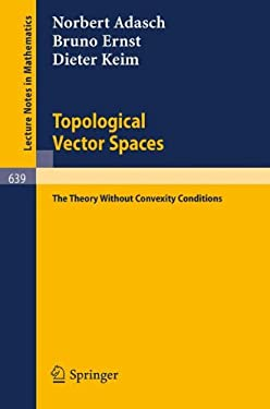 Topological Vector Spaces: The Theory Without Convexity Conditions