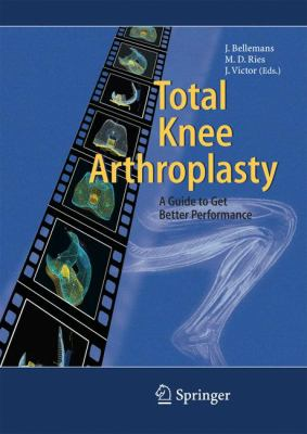 Total Knee Arthroplasty: A Guide to Get Better Performance 9783540202424