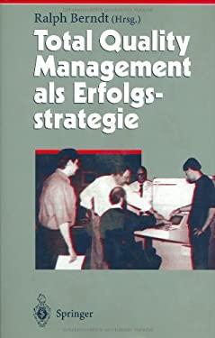 Total Quality Management ALS Erfolgsstrategie 9783540589525