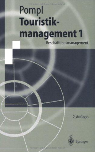 Touristikmanagement 1: Beschaffungsmanagement 9783540627579