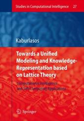 Towards a Unified Modeling and Knowledge-Representation Based on Lattice Theory: Computational Intelligence and Soft Computing App