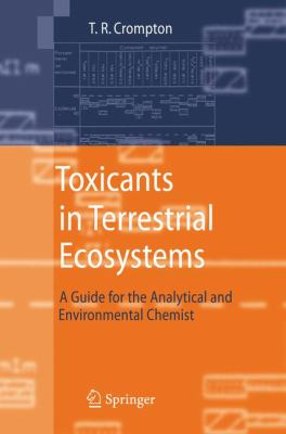 Toxicants in Terrestrial Ecosystems: A Guide for the Analytical and Environmental Chemist