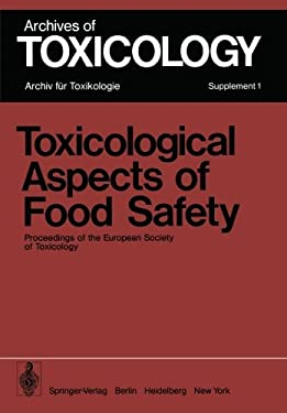 Toxicological Aspects of Food Safety: Proceedings of the European Society of Toxicology Meeting Held in Copenhagen, June 19 22, 1977 9783540086468