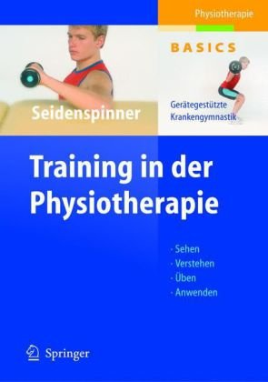 Training in der Physiotherapie: Gerategestutzte Krankengymnastik 9783540202905