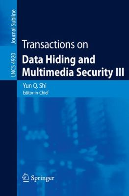 Transactions on Data Hiding and Multimedia Security III 9783540690160