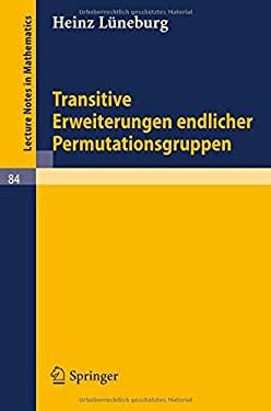 Transitive Erweiterungen Endlicher Permutationsgruppen 9783540046035