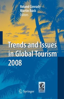 Trends and Issues in Global Tourism 2008 9783540777977