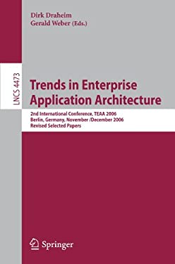 Trends in Enterprise Application Architecture: 2nd International Conference, Teaa 2006, Berlin, Germany, November 29 - Dezember 1, 2006, Revised Selct 9783540759119