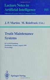 Truth Maintenance Systems: Ecai-90 Workshop, Stockholm, Sweden, August 6, 1990. Proceedings