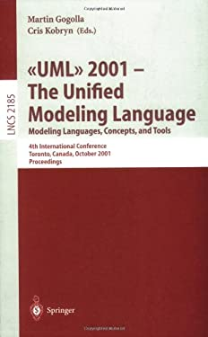 UML 2001 - The Unified Modeling Language. Modeling Languages, Concepts, and Tools: 4th International Conference, Toronto, Canada, October 1-5, 2001. P 9783540426677