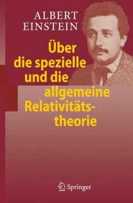 Uber Die Spezielle Und Die Allgemeine Relativit Tstheorie (24. Aufl.) 9783540877769