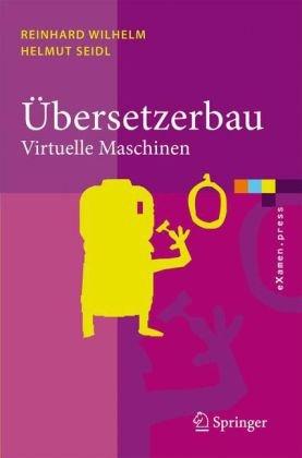 Ubersetzerbau: Virtuelle Maschinen 9783540495963