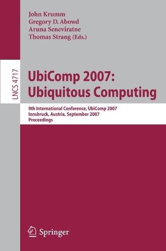 UbiComp 2007: Ubiquitous Computing: 9th International Conference, UbiComp 2007 Innsbruck, Austria, September 16-19, 2007 Proceedings