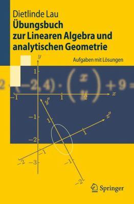 Ubungsbuch Zur Linearen Algebra Und Analytischen Geometrie: Aufgaben Mit Losungen 9783540723653