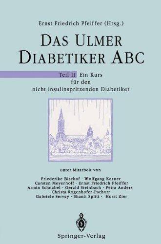 Ulmer Diabetiker-ABC II: Ein Kurs Fa1/4r Den Nicht-Insulinspritzenden Diabetiker 9783540520603