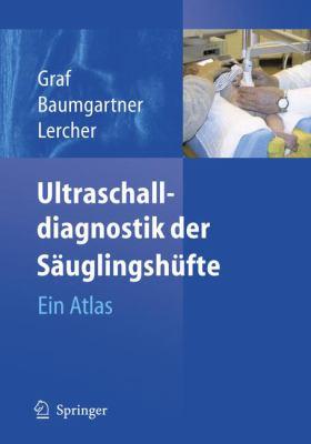 Ultraschalldiagnostik Der S Uglingsh Fte: Ein Atlas 9783540255987