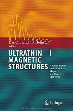 Ultrathin Magnetic Structures I: An Introduction to the Electronic, Magnetic and Structural Properties 9783540219552