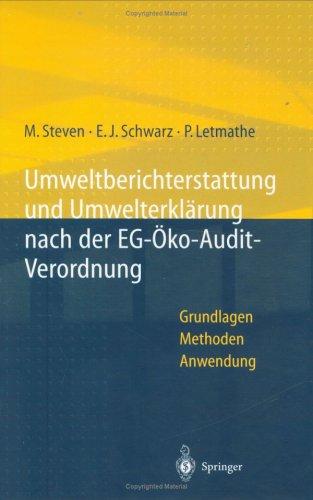 Umweltberichterstattung Und Umwelterkl Rung Nach Der Eg- Koaudit-Verordnung: Grundlagen, Methoden, Anwendungen 9783540620112
