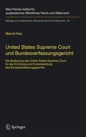 United States Supreme Court Und Bundesverfassungsgericht: Die Bedeutung Des United States Supreme Court Fur die Errichtung Und For