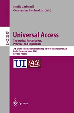 Universal Access. Theoretical Perspectives, Practice, and Experience: 7th Ercim International Workshop on User Interfaces for All, Paris, France, Octo 9783540008552