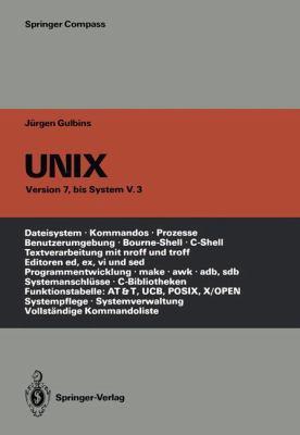 Unix: Eine Einf Hrung in Begriffe Und Kommandos Von Unix - Version 7, Bis System V.3 9783540192480