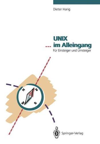Unix Im Alleingang: F R Einsteiger Und Umsteiger 9783540551263