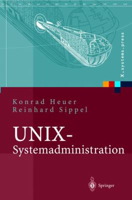 Unix-Systemadministration: Linux, Solaris, AIX, Freebsd, Tru64-Unix 9783540434184