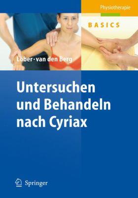 Untersuchen Und Behandeln Nach Cyriax 9783540225508