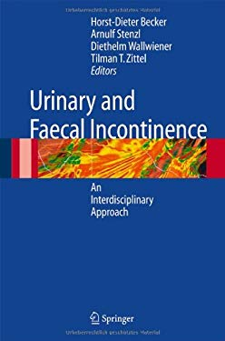 Urinary and Fecal Incontinence: An Interdisciplinary Approach 9783540222255