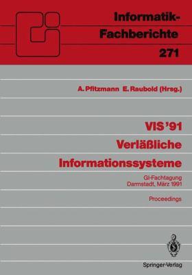 VIS 91 Verl Liche Informationssysteme: GI-Fachtagung, Darmstadt, 13. 15. M Rz 1991 Proceedings 9783540539117