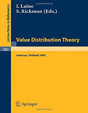 Value Distribution Theory: Proceedings of the Nordic Summer School in Mathematics Held at Joensuu, Finland, June 1-12, 1981 9783540120032