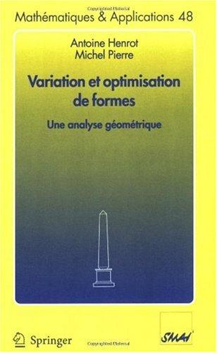 Variation Et Optimisation de Formes: Une Analyse G Om Trique 9783540262114