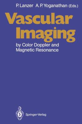 Vascular Imaging by Color Doppler and Magnetic Resonance 9783540533207