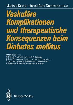 Vaskul Re Komplikationen Und Therapeutische Konsequenzen Beim Diabetes Mellitus 9783540525974
