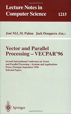 Vector and Parallel Processing - Vecpar'96: Second International Conference on Vector and Parallel Processing - Systems and Applications, Porto, Portu 9783540628286