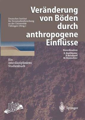 Ver Nderung Von B Den Durch Anthropogene Einfl Sse: Ein Interdisziplin Res Studienbuch 9783540615569