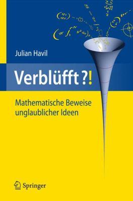 Verblufft?!: Mathematische Beweise Unglaublicher Ideen 9783540782353