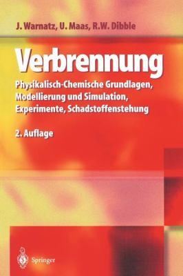Verbrennung: Physikalisch-Chemische Grundlagen, Modellierung Und Simulation, Experimente, Schadstoffentstehung 9783540615460