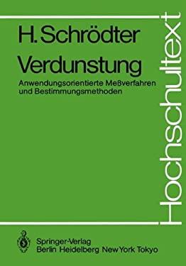 Verdunstung: Anwendungsorientierte Me Verfahren Und Bestimmungsmethoden 9783540153559