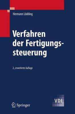 Verfahren Der Fertigungssteuerung: Grundlagen, Beschreibung, Konfiguration 9783540768593