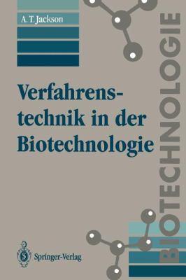 Verfahrenstechnik in Der Biotechnologie 9783540561903